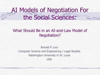 AI Models of Negotiation For the Social Sciences:  What Should Be in an AI-and-Law Model of Negotiation