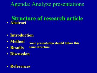 Agenda: Analyze presentations   Structure of research article