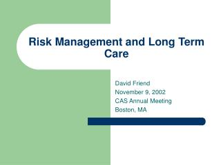 Risk Management and Long Term Care