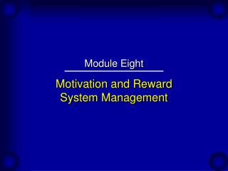 Motivation and Reward  System Management