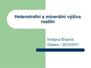Heterotrofn  a miner ln  v  iva rostlin
