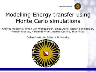 Modelling Energy transfer using Monte Carlo simulations  Andries Meijerink, Timon van Wijngaarden, Linda Aarts, Stefan S