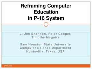 Reframing Computer Education in P-16 System
