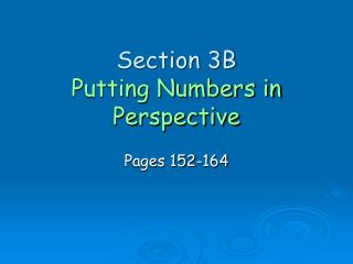 Section 3B Putting Numbers in Perspective