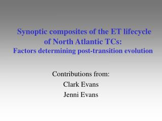 Synoptic composites of the ET lifecycle of North Atlantic TCs:                      Factors determining post-transition