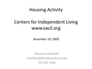 Housing Activity  Centers for Independent Living vacil  November 19, 2009