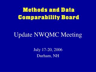 Update NWQMC Meeting  July 17-20, 2006 Durham, NH