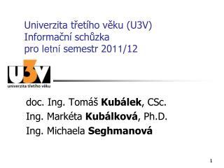 Univerzita tret ho veku U3V Informacn  schuzka pro letn  semestr 2011