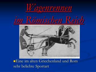 Wagenrennen im R mischen Reich