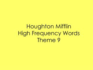 Houghton Mifflin High Frequency Words Theme 9