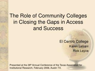The Role of Community Colleges in Closing the Gaps in Access and Success