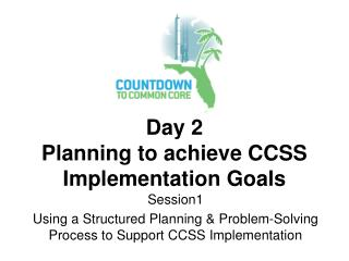 Day 2 Planning to achieve CCSS Implementation Goals