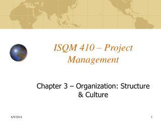 ISQM 410   Project Management