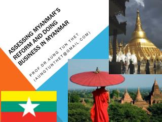 Assessing MYANMAR s REFORM AND DOING BUSINESS IN MYANMAR