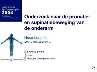 Onderzoek naar de pronatie- en supinatiebeweging van de onderarm  Huco Leopold Manueeltherapeut E.S.