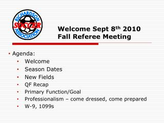 Welcome Sept 8th 2010 Fall Referee Meeting