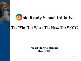 The Why, The What, The How, The WOW      Smart Start Conference May 5, 2011