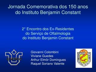 Jornada Comemorativa dos 150 anos  do Instituto Benjamin Constant   2  Encontro dos Ex-Residentes  do Servi o de Oftalmo