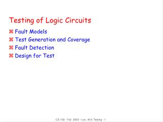 Testing of Logic Circuits