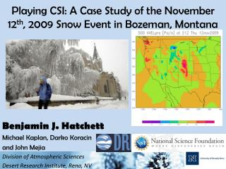 Playing CSI: A Case Study of the November 12th, 2009 Snow Event in Bozeman, Montana