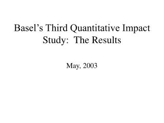 Basel s Third Quantitative Impact Study:  The Results