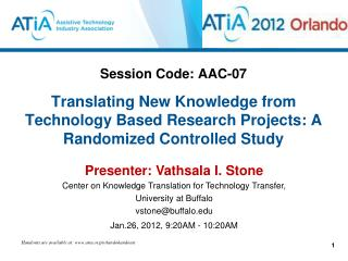 Session Code: AAC-07  Translating New Knowledge from Technology Based Research Projects: A Randomized Controlled Study