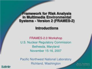 Framework for Risk Analysis in Multimedia Environmental Systems - Version 2 FRAMES-2  Introductions