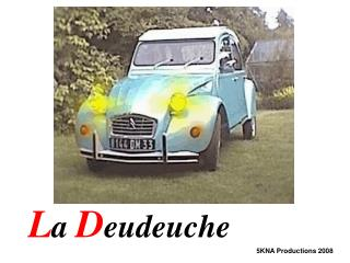 La Deudeuche
