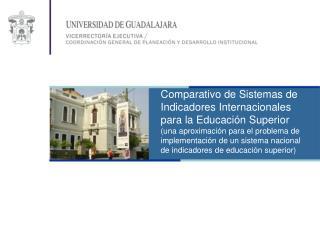 Comparativo de Sistemas de Indicadores Internacionales para la Educaci n Superior una aproximaci n para el problema de i
