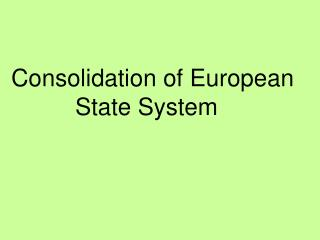 Consolidation of European    State System