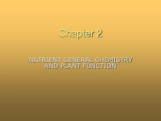 NUTRIENT GENERAL CHEMISTRY AND PLANT FUNCTION