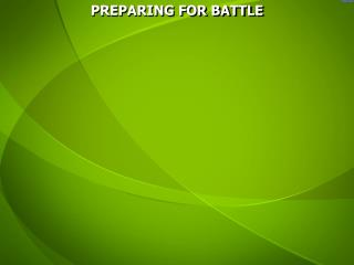 PREPARING FOR BATTLE