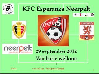 KFC Esperanza Neerpelt     29 september 2012 Van harte welkom