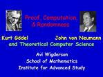 Proof, Computation,    Randomness  Kurt G del            John von Neumann  and Theoretical Computer Science