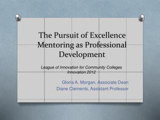 The Pursuit of Excellence Mentoring as Professional Development
