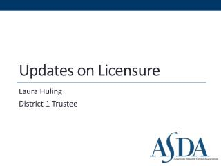 Updates on Licensure