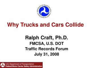 Why Trucks and Cars Collide