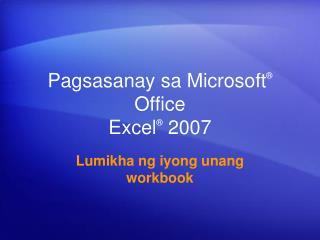 Pagsasanay sa Microsoft  Office  Excel  2007