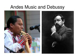 Andes Music and Debussy