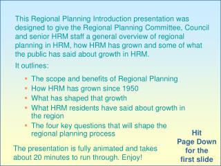 The scope and benefits of Regional Planning How HRM has grown since 1950 What has shaped that growth What HRM residents