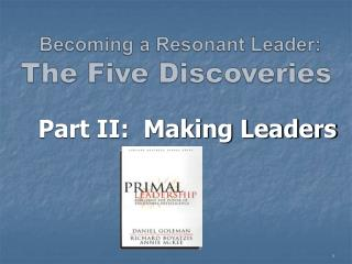 Becoming a Resonant Leader:  The Five Discoveries
