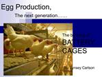 The banning of BATTERY  CAGES