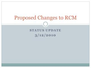 Proposed Changes to RCM