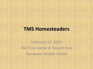 TMS Homesteaders