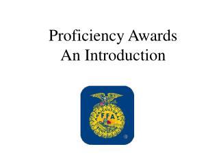 Proficiency Awards An Introduction