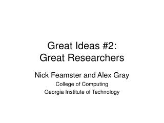 Great Ideas 2:  Great Researchers