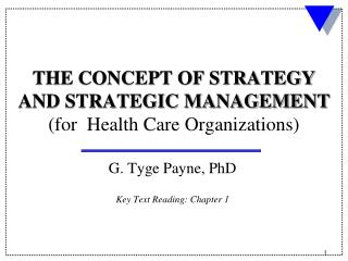 THE CONCEPT OF STRATEGY AND STRATEGIC MANAGEMENT for  Health Care Organizations