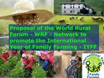Proposal of the World Rural Forum - WRF - Network to promote the International Year of Family Farming - IYFF