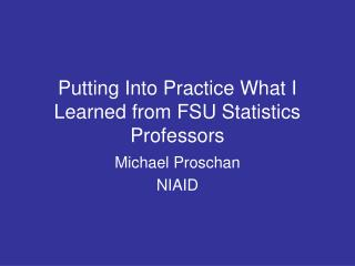 Putting Into Practice What I Learned from FSU Statistics Professors