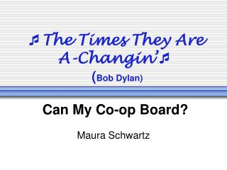 The Times They Are A-Changin   Bob Dylan  Can My Co-op Board